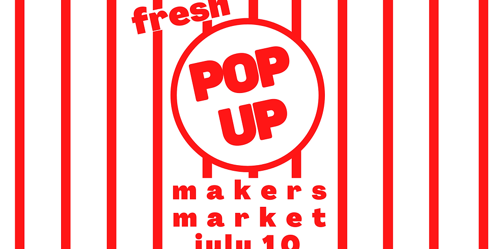 Pop Up Market! July 10th Spot
