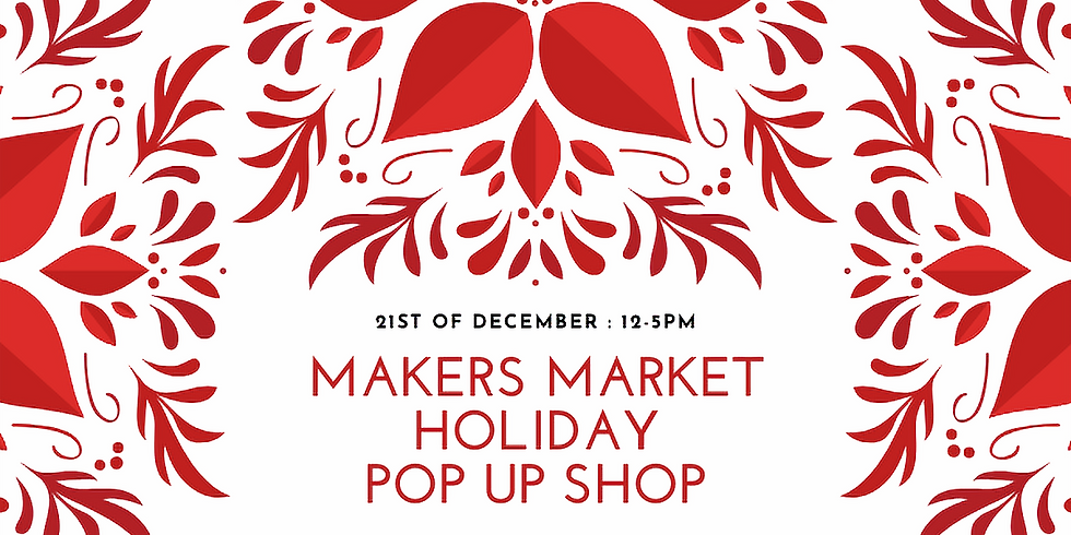 Makers Market Holiday Pop Up Shop