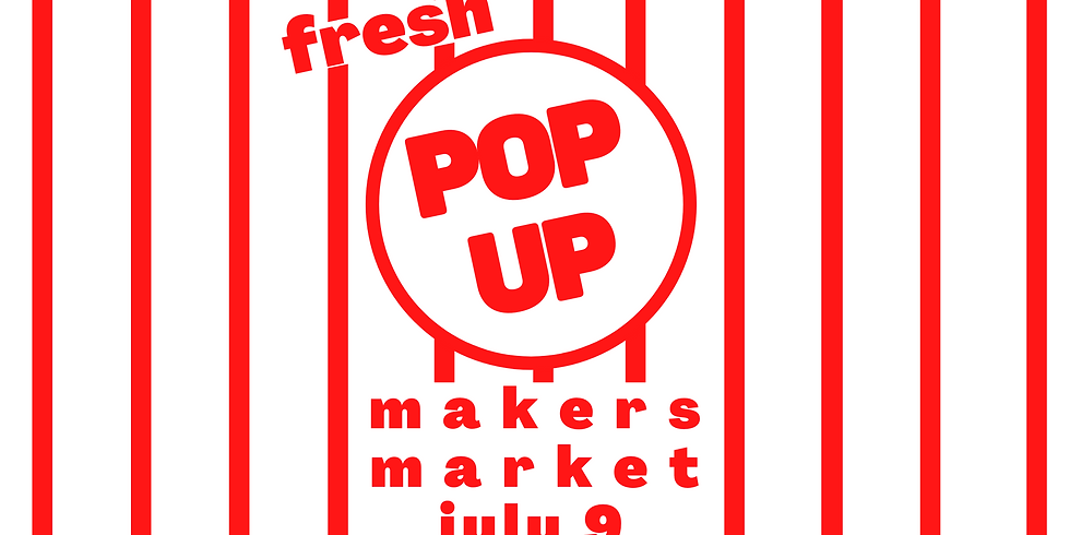 Pop Up Market! July 9th Spot