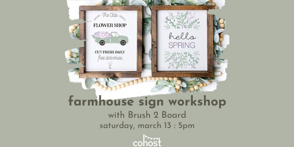 Farmhouse Sign Workshop w/ Brush 2 Board
