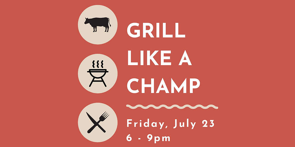 Grill Like a Champ (friday)