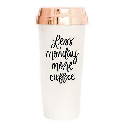 """Less Monday More Coffee"" Travel Mug"