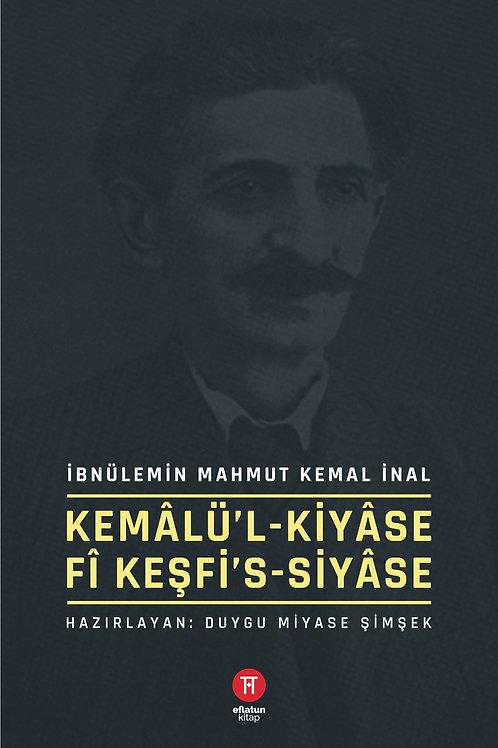 Kemâlü'l-Kiyâse fî Keşfi's-Siyâse - İbnülemin Mahmut Kemal İnal