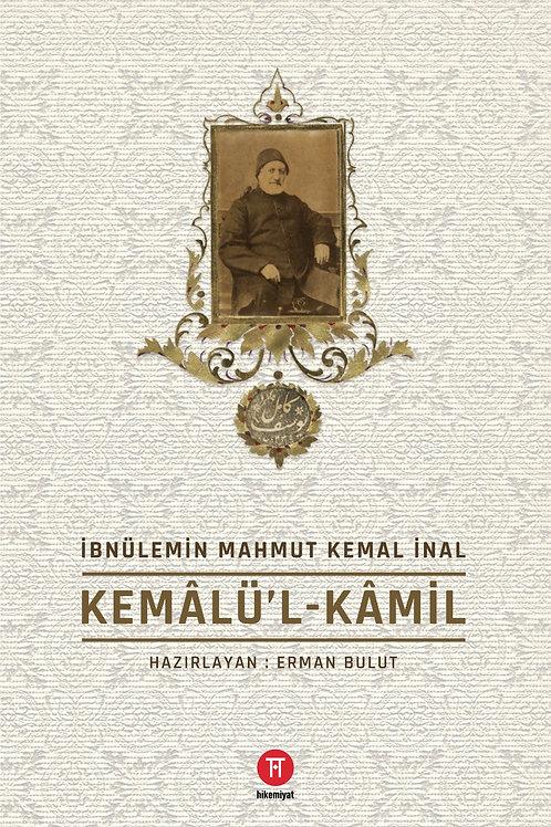 Kemâlü'l-Kâmil - İbnülemin Mahmut Kemal İnal