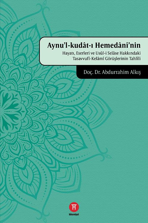 Aynu'l-kudât-ı Hemedânî'nin Hayatı, Eserleri ve Usûl-i Selâse