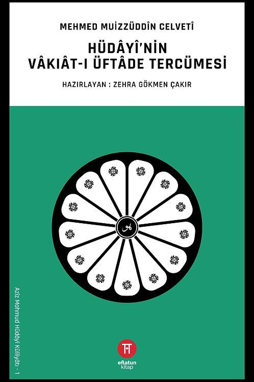 Hüdâyî'nin Vâkıât-ı Üftâde Tercümesi - Mehmed Muizzüddîn Celvetî