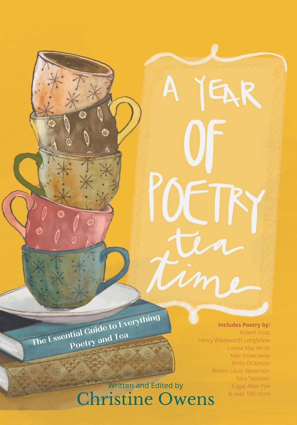 A Year of Poetry Tea Time The Essential Guide to Everything Poetry and Tea