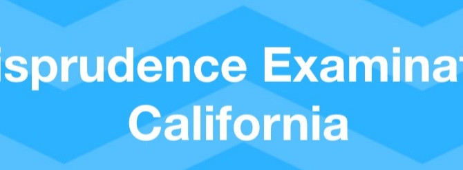 California Jurisprudence Exam Study Guide and Practice Test (Updated 4/15/2020)