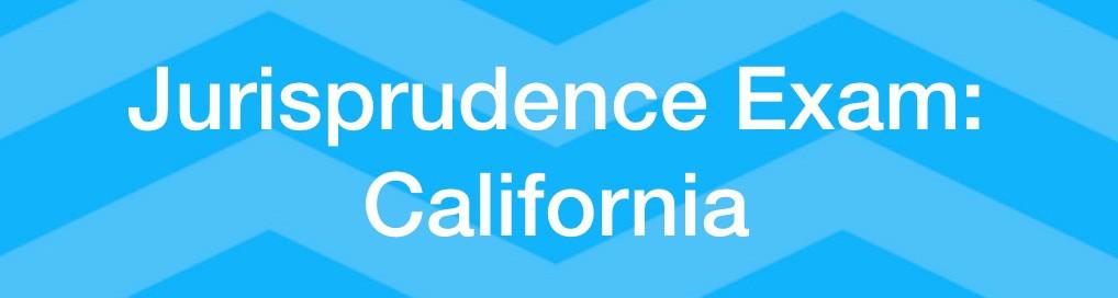 California Jurisprudence Exam Study Guide