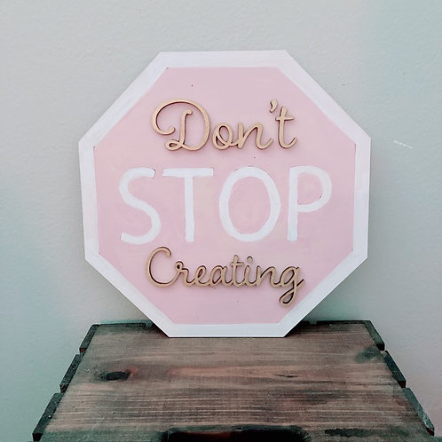 'Don't Stop Creating' DIY Sign