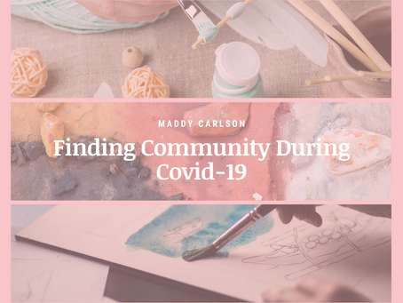 Finding Community During Covid-19