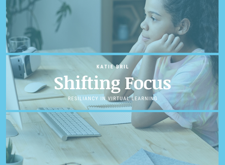 Shifting Focus: Resiliency in Virtual Learning