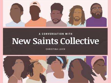 A Conversation  with New Saints Collective
