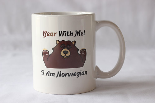 Bear with me! I am Norwegian