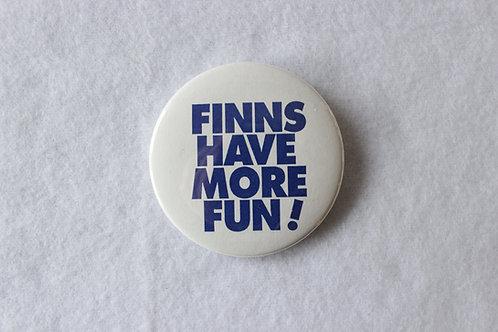 Finns Have More Fun! Button