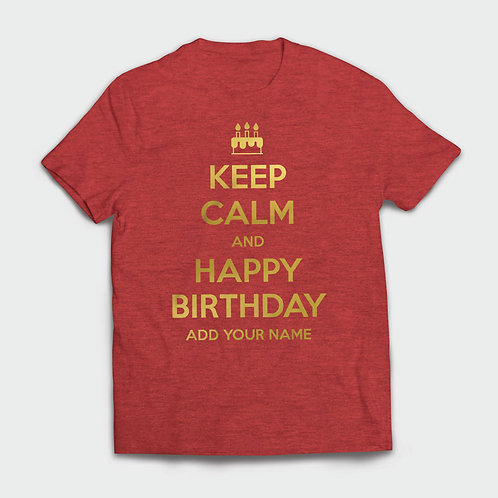 Keep Calm and Happy Birthday + Your Name