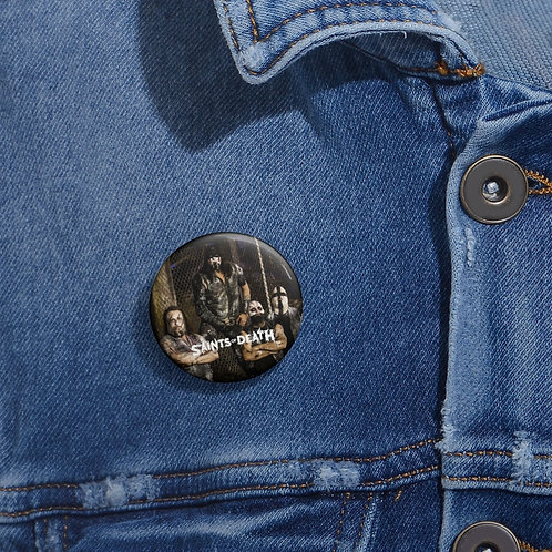 Saints of Death Band Pin Button