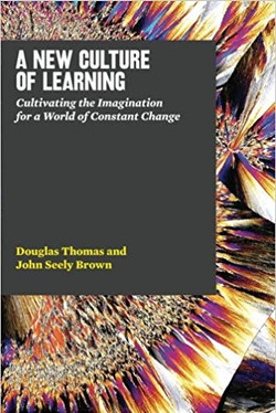 The New Culture of Learning