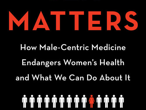 How Do You Make Change When Male-Centric Medicine Endangers Women's Health?