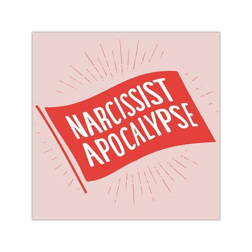 Narcissist Apocalypse - Square Vinyl Stickers