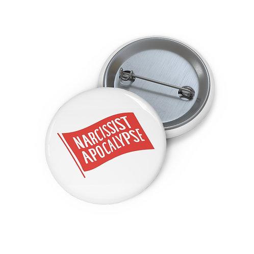 Narcissist Apocalypse - Custom Pin Buttons