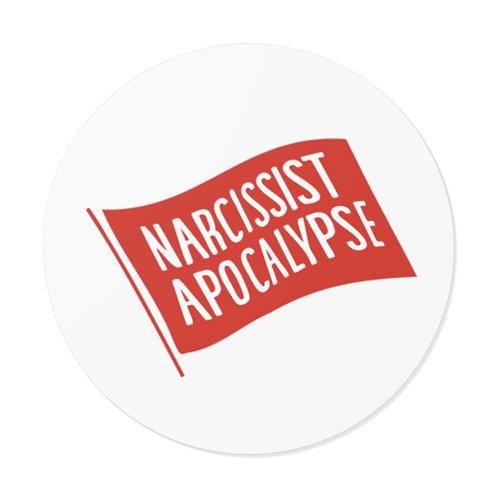 Narcissist Apocalypse - Round Vinyl Stickers