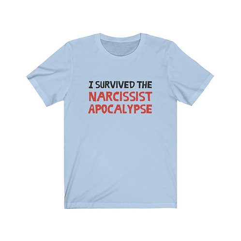 I Survived The Narcissist Apocalypse - Unisex Tee