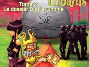 Les lutins urbains #2 : Le dossier Bug Le Gnome, de Renaud Marhic