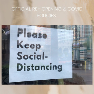 OFFICIAL RE- OPENING & COVID POLICIES