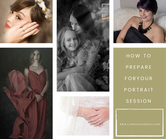 PREPARING FOR YOUR PORTRAIT SESSION