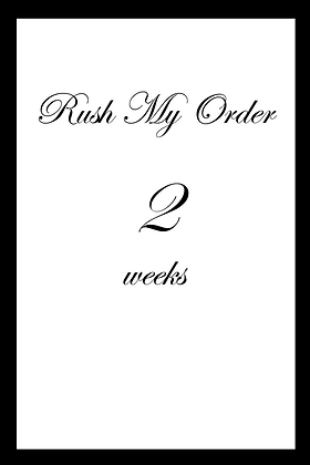 Upgrade: Rush My Order 2 Weeks