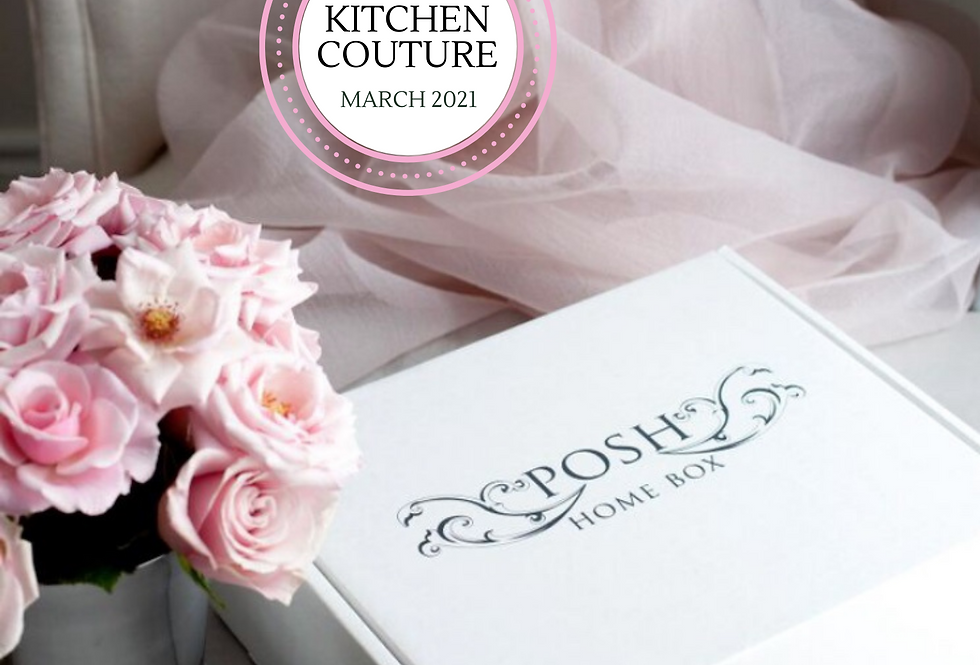 KITCHEN COUTURE ~ MARCH 2021 (MONTHLY BOX)