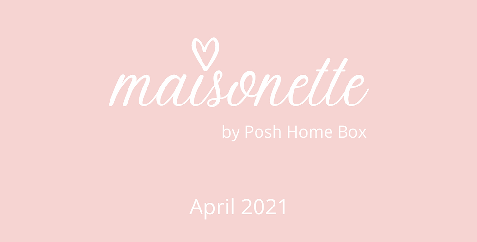 MAISONETTE ~ APRIL 2021