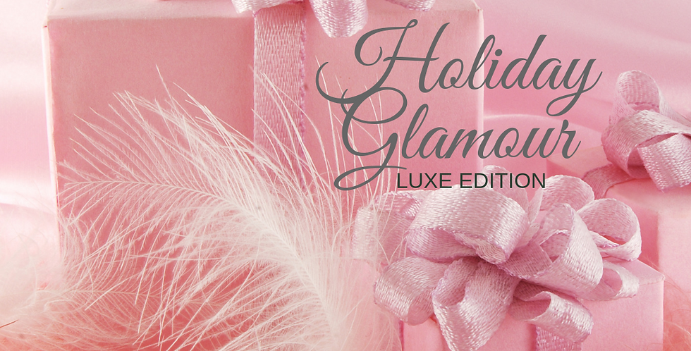 HOLIDAY GLAMOUR ~ NOV/DEC LUXE EDITION