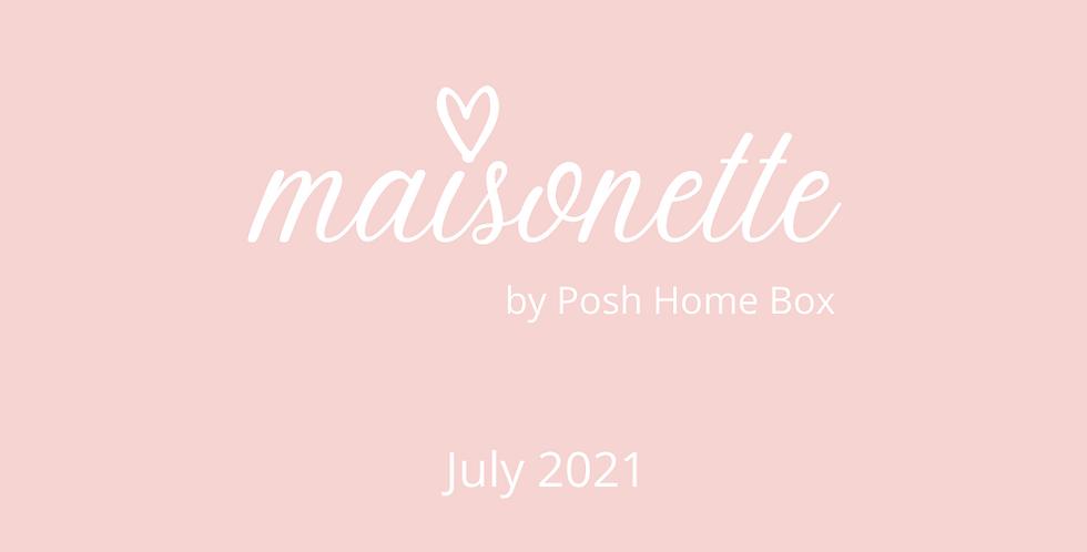 MAISONETTE ~ JULY 2021