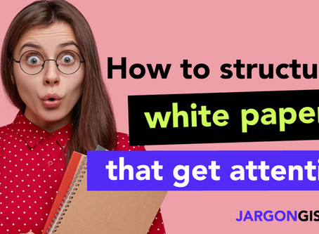 How to structure white papers that get attention