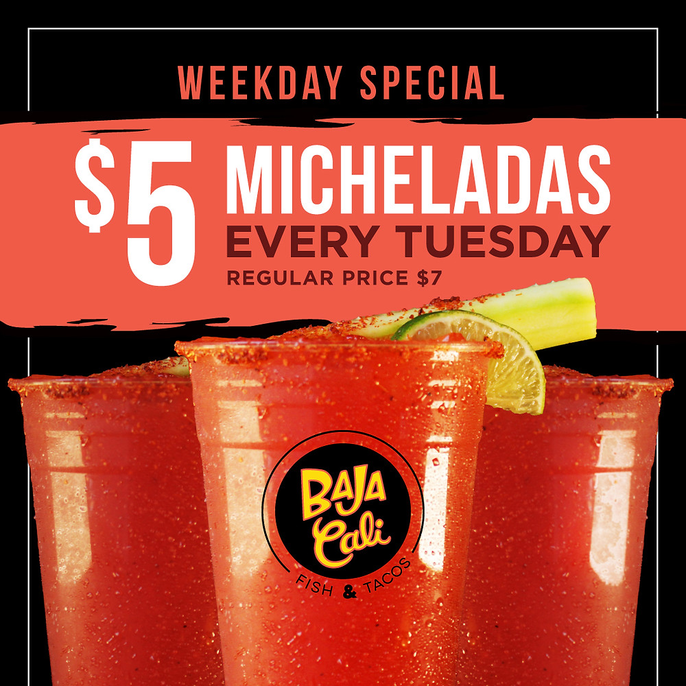 Baja Cali Weekday Special $5 Micheladas - Every Tuesday