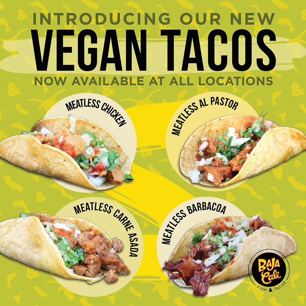 Baja Cali Meatless options have arrived includes meatless chicken, al pastor, carne asada and barbacoa
