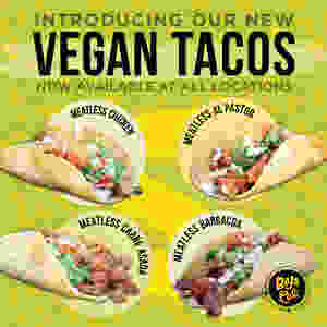 Baja Cali Meatless options have arrived includes meatless chicken, al pastor, carne asada and barbacoa