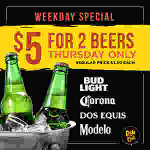 Baja Cali Weekday Special $5 for two beers - Thursday Only
