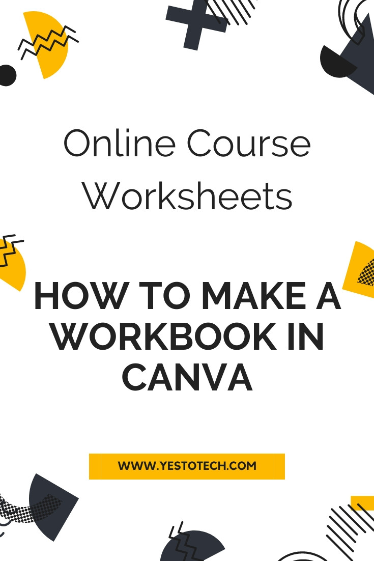How To Make A Workbook In Canva: Create a PDF Using Canva To Make Online Course Worksheets | Yes To Tech