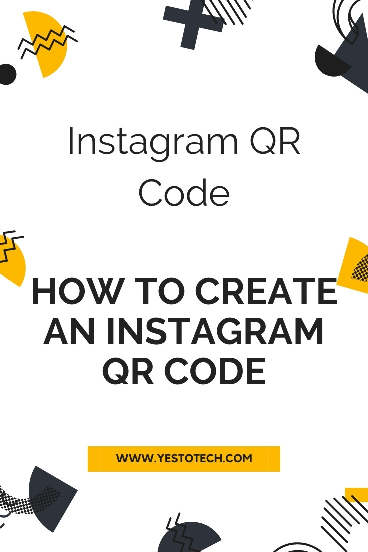 Instagram QR Code: How To Create An Instagram QR Code | Yes To Tech