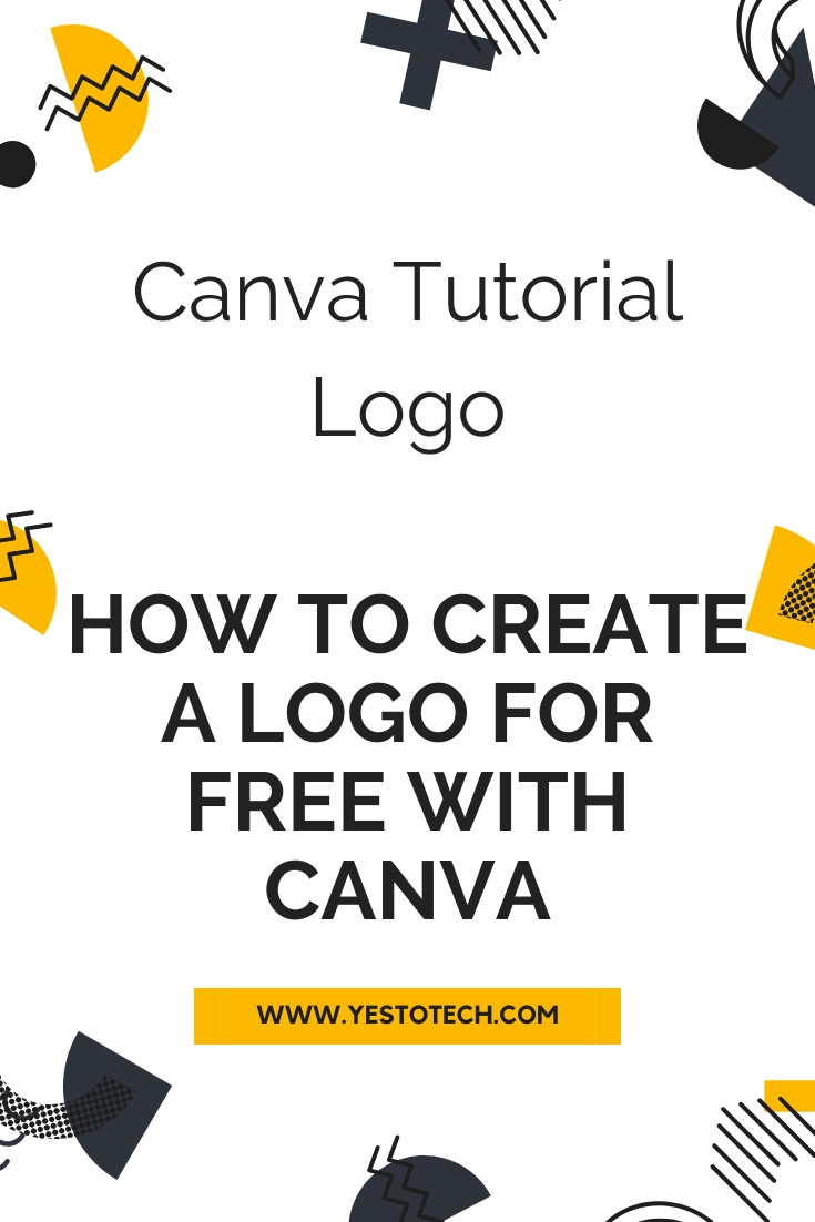 Canva Tutorial Logo: How To Create A Logo For Free With Canva | Yes To Tech