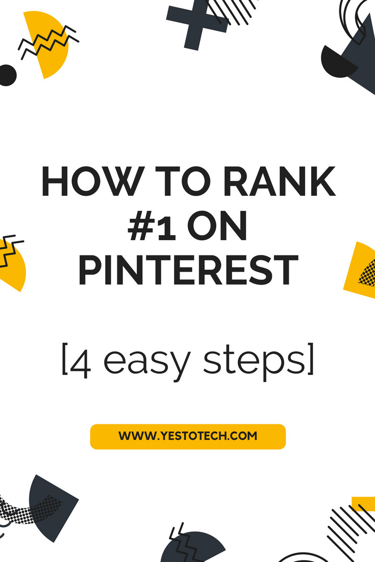 How To Rank #1 O Pinterest [4 Easy Steps] - Yes To Tech