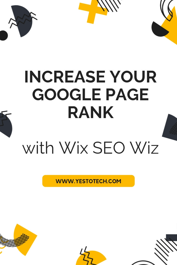 Increase Your Google Page Rank With Wix SEO Wiz - Yes To Tech