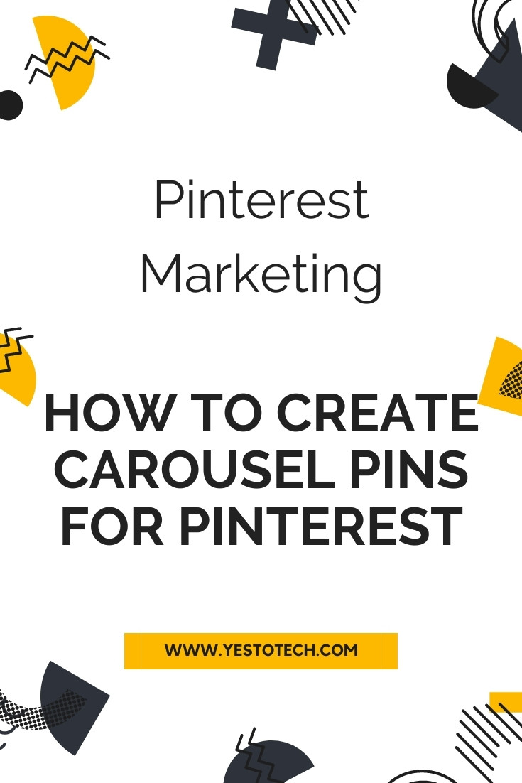 Pinterest Marketing: How To Create Carousel Pins For Pinterest - Pinterest Carousel Pins | Yes To Tech