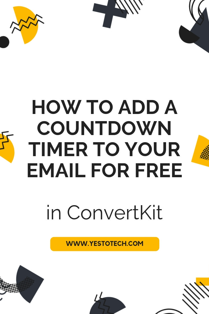 How To Add A Countdown Timer To Your E-mail For FREE In ConvertKit - Best Email Marketing Tool - Yes To Tech