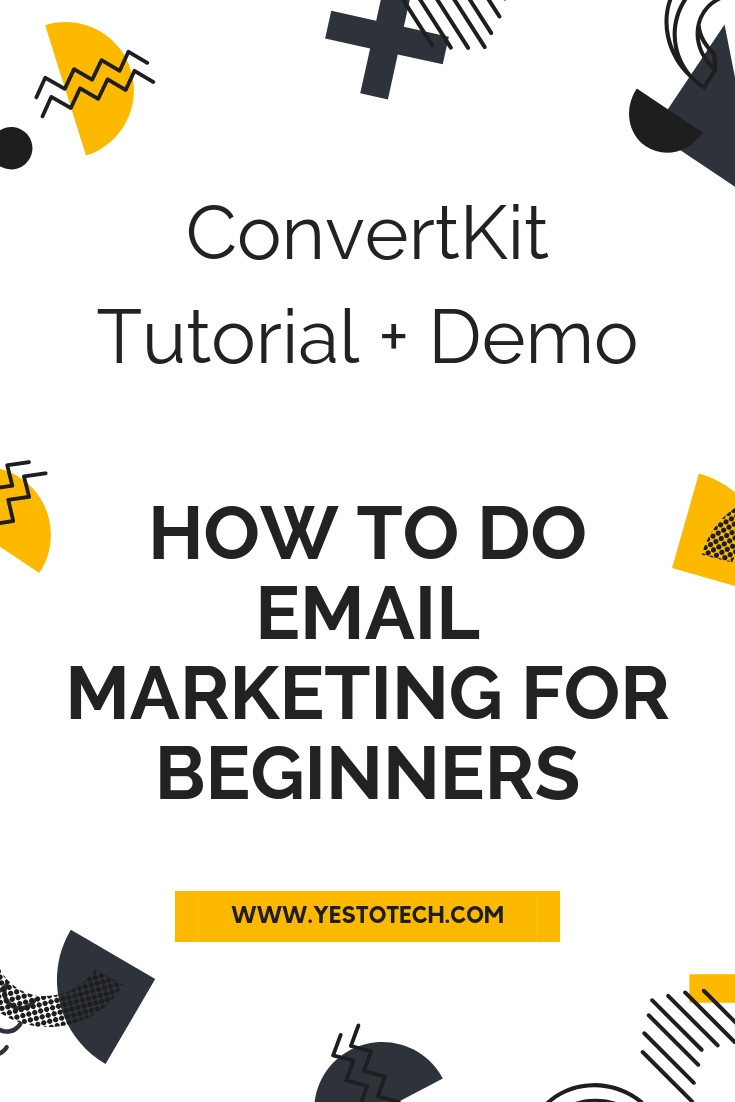 ConvertKit Tutorial + ConvertKit Demo: How To Do Email Marketing For Beginners | Yes To Tech