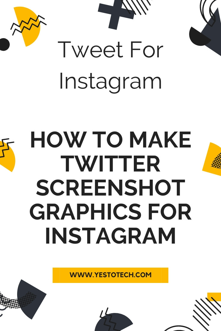 Tweet For Instagram: How To Make Twitter Screenshot Graphics For Instagram To Repost A Tweet | Yes To Tech