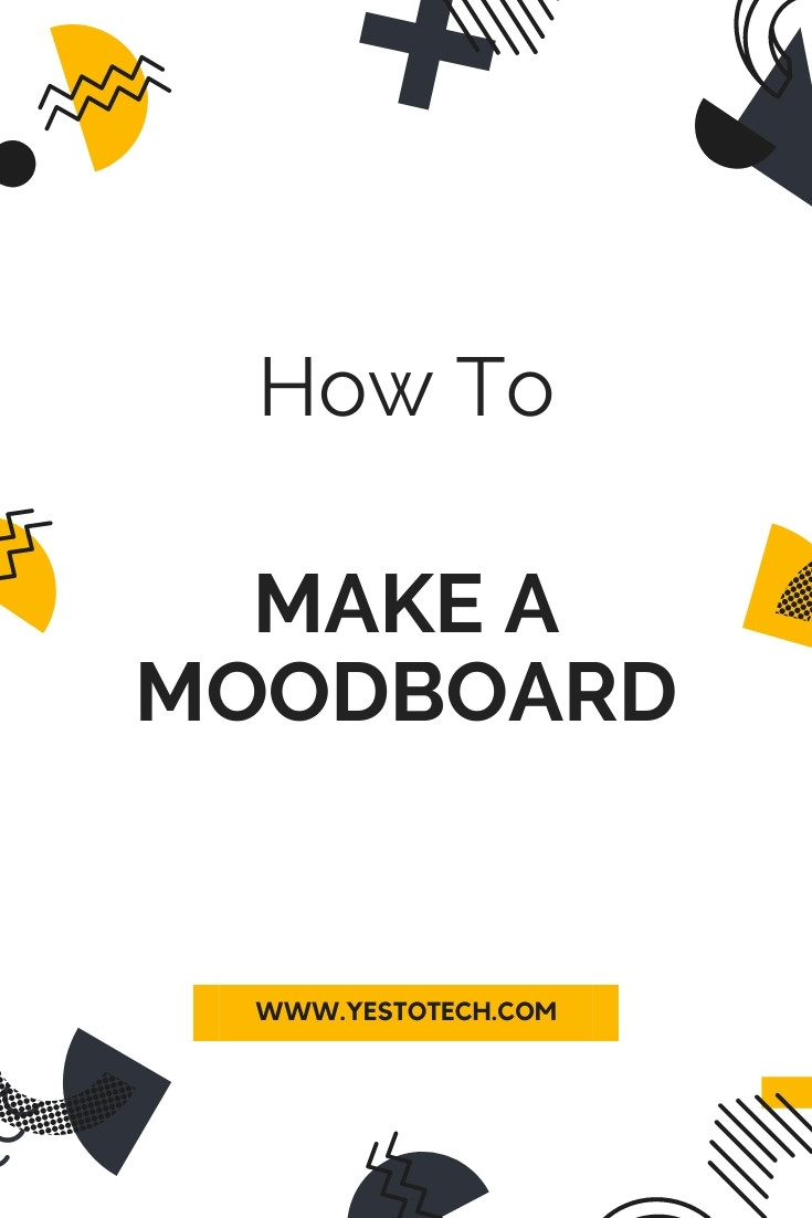 How To Make A Moodboard | Yes To Tech